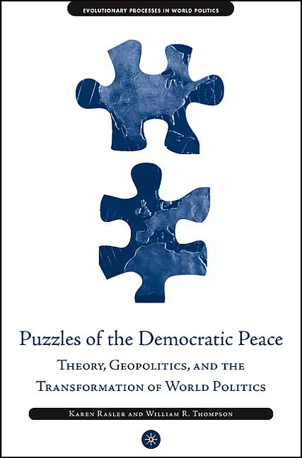 Puzzles of the Democratic Peace: Theory, Geopolitics and the ...