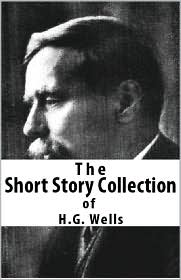 H. G. Wells - The Short Stories of H.G. Wells