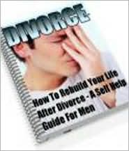 A Womans Guide To Survive A Divorce - How To Rebuild Your Life After Divorce - A Self Help Guide For Women