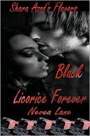 Nevea Lane - Shara Azod's Flavors - Black Licorice Forever