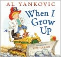 Book Cover Image. Title: When I Grow Up, Author: by Al Yankovic