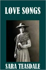 Sara Teasdale - Love Songs
