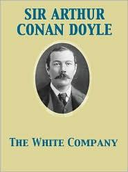 Arthur Conan Sir Doyle - The White Company