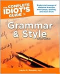 Book Cover Image. Title: The Complete Idiot's Guide to Grammar and Style, Second Edition, Author: by Laurie E. Rozakis