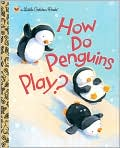 Book Cover Image. Title: How Do Penguins Play?, Author: by Elizabeth Dombey