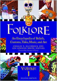 Folklore: An Encyclopedia of Beliefs, C...