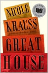 Book Cover Image. Title: Great House, Author: by Nicole  Krauss
