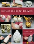 Book Cover Image. Title: Surface Design for Ceramics, Author: by Maureen Mills