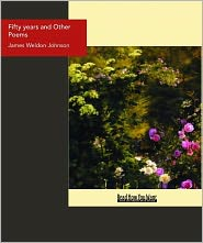 James Weldon Johnson - Fifty Years And Other Poems
