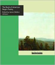 James Weldon Johnson - The Book Of American Negro Poetry