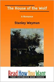 Weyman Stanley - The House Of The Wolf : A Romance