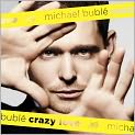 CD Cover Image. Title: Crazy Love [Expanded Edition], Artist: Michael Buble