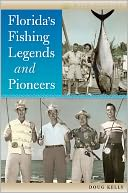 Florida's Fishing Legends and Pioneers by Doug Kelly: Book Cover