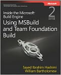 Book Cover Image. Title: Inside the Microsoft Build Engine: Using MSBuild and Team Foundation Build, Author: by Sayed Ibrahim  Hashimi