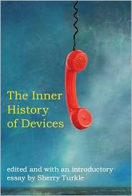 Sherry Turkle - The The Inner History of Devices