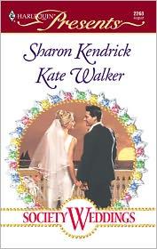 Sharon Kendrick  Kate Walker - Society Weddings