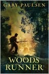 Book Cover Image. Title: Woods Runner, Author: by Gary Paulsen