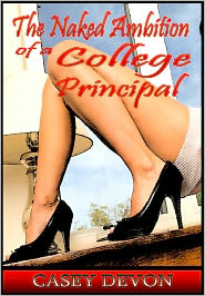 Casey Devon - The Naked Ambition of a College Principal