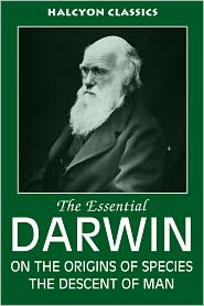 Charles Darwin - The Essential Darwin: On the Origins of Species, The Descent of Man