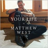 The Story of Your LifeMatthew West: CD Cover