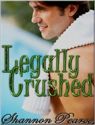 Shannon Pearce - Legally Crushed