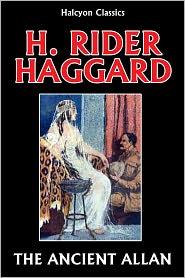 H. Rider Haggard - The Ancient Allan by H. Rider Haggard (Allan Quatermain #10)