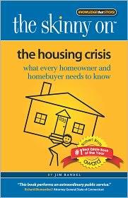Jim Randel - The Skinny on the Housing Crisis