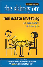 Jim Randel - The Skinny on Real Estate Investing: An Introduction to the Subject