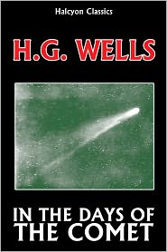 H. G. Wells - In the Days of the Comet by H.G. Wells