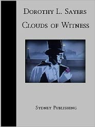 Dorothy L. Sayers - Clouds of Witness (Lord Peter Wimsey Classic)