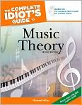 Book Cover Image. Title: The Complete Idiot's Guide to Music Theory, 2nd Edition, Author: by Michael Miller