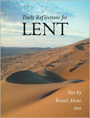 not by bread alone: daily reflections for lent 2011