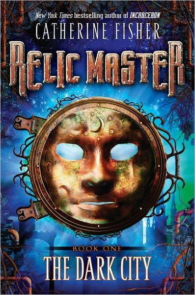 The Dark City (aka The Relic Master) - Catherine Fisher