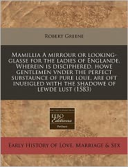 Mamillia a Mirrour or Looking-Glasse for the Ladies of