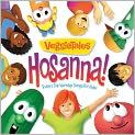 CD Cover Image. Title: Hosanna! Today's Top Worship Songs for Kids, Artist: VeggieTales