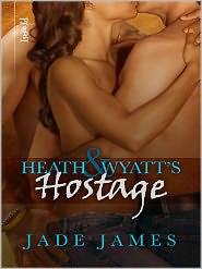 Jade James - Heath and Wyatt's Hostage