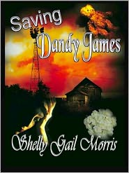 Shelly Gail Morris - Saving Dandy James