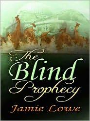 Jamie Lowe - The Blind Prophecy