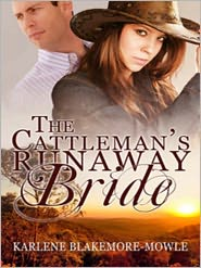 Karly Blakemore-Mowle - The Cattleman's Runaway Bride