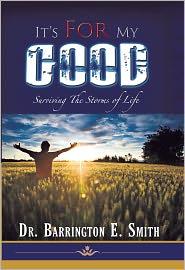 Dr. Barrington E. Smith - It's For My Good