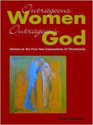 Ross Saunders - Outrageous Women, Outrageous God