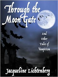 Jean Lorrah (Editor) Jacqueline Lichtenberg - Through the Moon Gate and Other Tales of Vampirism