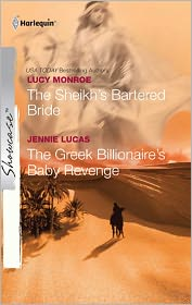 Lucy Monroe  Jennie Lucas - The Sheikh's Bartered Bride & The Greek Billionaire's Baby Revenge: The Sheikh's Bartered Bride\The Greek Billionaire's Baby Revenge