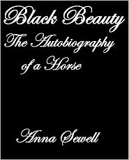 Anna Sewell - BLACK BEAUTY: The Autobiography of a Horse