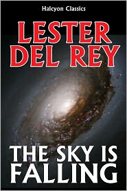 Lester Del Rey - The Sky is Falling by Lester Del Rey