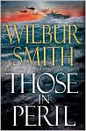 Book Cover Image. Title: Those in Peril, Author: by Wilbur Smith