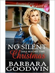 Barbara Goodwin - No Silent Christmas (Love Beyond Time, Book Two)
