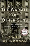 Book Cover Image. Title: The Warmth of Other Suns:  The Epic Story of America's Great Migration, Author: by Isabel  Wilkerson