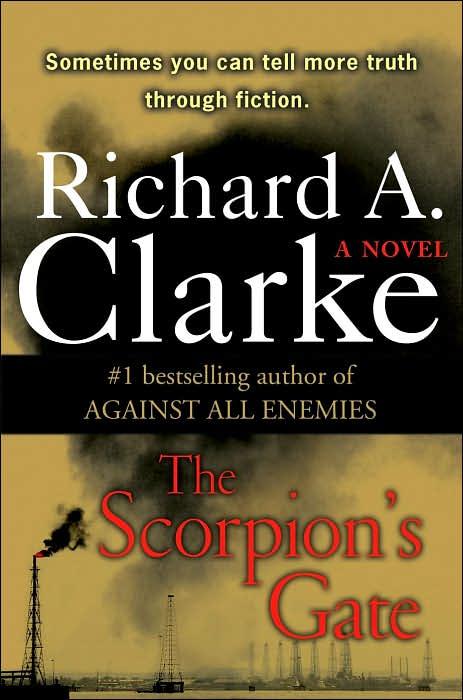 Richard A Clarke - Scorpions Gate