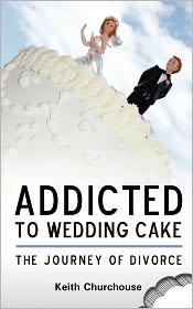 Addicted to Wedding Cake, The Journey Of Divorce